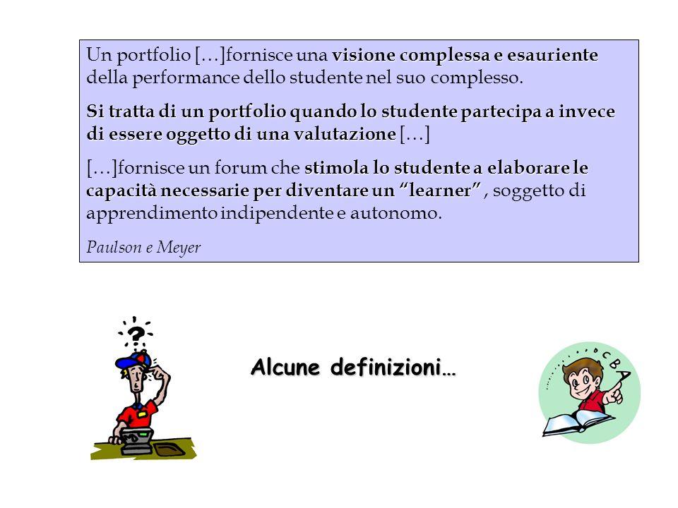 Un portfolio […]fornisce una visione complessa e esauriente della performance dello studente nel suo complesso.